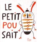 Jean-Marc Mathis et Aurore Petit - Le petit pou sait.
