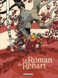 Jean-Marc Mathis et Thierry Martin - Le Roman de Renart Tome 3 : Le jugement de Renart.