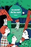 Jean-Marc Mathis - Le secret du lac vert.