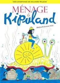Jean-Marc Mathis et Aurore Petit - Une aventure de Dolorès Wilson Tome 5 : Ménage à Kipuland.