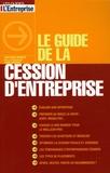 Jean-Marc Maurice - Le guide de la cession d'entreprise.