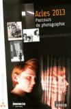 Jean-Marc Merriaux - Arles 2013 - Parcours de photographie.