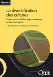 Jean-Marc Meynard et Antoine Messéan - La diversification des cultures - Lever les obstacles agronomiques et économiques.