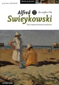 Jean-Marc Michaud - Alfred Swieykowski (1869-1953) - Post-impressionniste polonais.