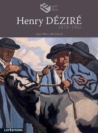 Jean-Marc Michaud - Henry Déziré (1878-1965).