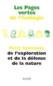 Jean-Marc Millanvoye - Les pages vertes de l'écologie - Petit bréviaire de l'exploration et la défense de la nature.