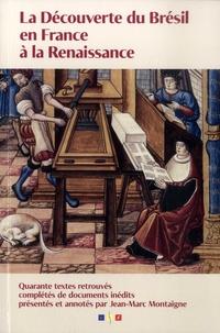 Jean-Marc Montaigne - La découverte du Brésil en France à la Renaissance.