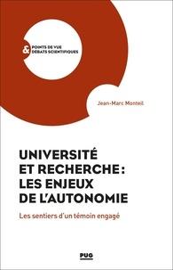 Jean-Marc Monteil - Université et Recherche : les enjeux de l'autonomie - Les sentiers d'un témoin engagé.
