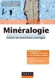Jean-Marc Montel et François Martin - Minéralogie - Cours et exercices corrigés.