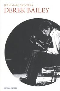 Jean-Marc Montera - Derek Bailey.