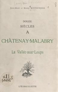 Jean-Marc Montguerre et Missia Montguerre - Douze siècles à Châtenay-Malabry, la Vallée-aux-loups.