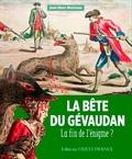 Jean-Marc Moriceau - La Bête du Gévaudan (1764-1767) - La fin de l'énigme ?.