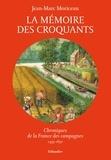 Jean-Marc Moriceau - La mémoire des croquants - Chroniques de la France des campagnes 1435-1652.