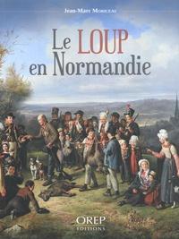 Jean-Marc Moriceau - Le loup en Normandie.