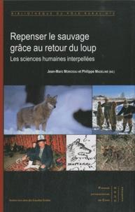 Jean-Marc Moriceau et Philippe Madeline - Repenser le sauvage grâce au retour du loup - Les sciences humaines interpellées.