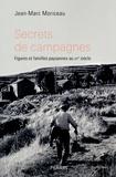 Jean-Marc Moriceau - Secrets de campagnes - Figures et familles paysannes au XXe siècle.