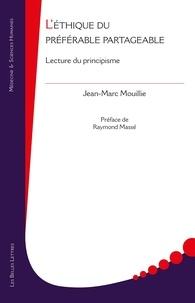 Jean-Marc Mouillie - L'éthique du préférable partageable - Lecture du principisme.