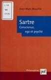 Jean-Marc Mouillie - Sartre. - Conscience, ego et psychè.