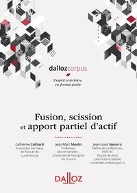 Jean-Marc Moulin et Catherine Cathiard - Fusion, scission et apport partiel d'actifs.