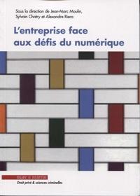 Jean-Marc Moulin et Sylvain Chatry - L'entreprise face aux défis du numérique.