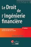 Jean-Marc Moulin - Le Droit de l'Ingénierie financière - Le droit du financement du haut de bilan des sociétés.