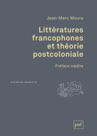 Jean-Marc Moura - Littératures francophones et théorie postcoloniale.