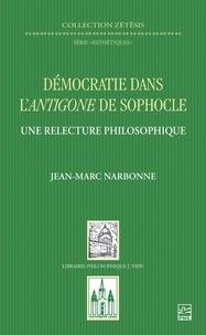 Jean-Marc Narbonne - Démocratie dans l'Antigone de Sophocle - Une relecture philosophique.