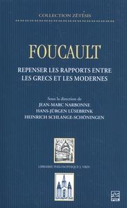 Jean-Marc Narbonne et Hans-Jürgen Lüsebrink - Foucault - Repenser les rapports entre les Grecs et les Modernes.