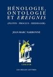 Jean-Marc Narbonne - Hénologie, ontologie et ereignis (Plotin, Proclus, Heidegger).