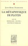 Jean-Marc Narbonne - La métaphysique de Plotin.