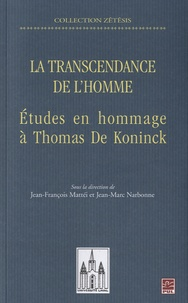 Jean-Marc Narbonne et Jean-François Mattéi - La transcendance de l'homme - Etudes en hommage à Thomas De Koninck.