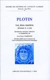 Jean-Marc Narbonne - Plotin - Les deux matières [Ennéades II, 4(12) , précédé d'un essai sur la problématique plotinienne.
