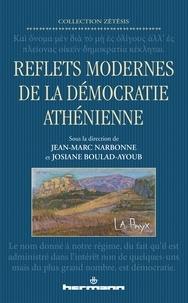 Jean-Marc Narbonne et Josiane Boulad-Ayoub - Reflets modernes de la démocratie athénienne.