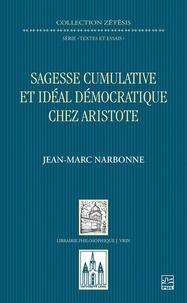 Jean-Marc Narbonne - Sagesse cumulative et idéal démocratique chez Aristote.