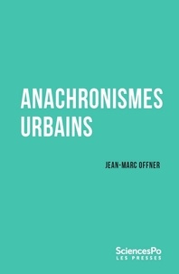 Jean-Marc Offner - Anachronismes urbains.