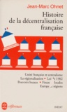 Jean-Marc Ohnet - Histoire de la décentralisation française.