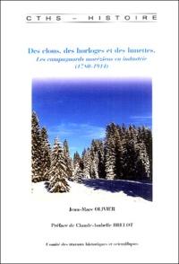 Jean-Marc Olivier - Des clous, des horloges et des lunettes - Les campagnards  moréziens en industrie (1780-1914).