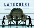 Jean-Marc Olivier - Latécoère - Cent ans de technologies aéronautiques.
