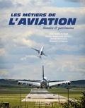 Jean-Marc Olivier et Marie-Madeleine Rotelli - Les métiers de l'aviation - Histoire et patrimoine.