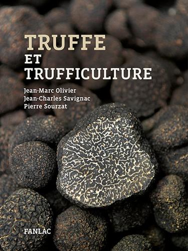 Jean-Marc Olivier et Jean-Charles Savignac - Truffe et trufficulture.
