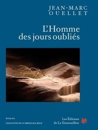 Jean-Marc Ouellette - L'Homme des jours oubliés.