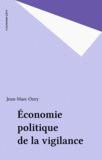 Jean-Marc Oury - Economie politique de la vigilance.