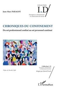 Jean-Marc Paragot - Chroniques du confinement - Du soi professionnel confiné au soi personnel continué.