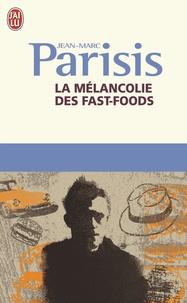 Jean-Marc Parisis - La mélancolie des fast-foods.
