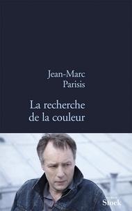Jean-Marc Parisis - La recherche de la couleur.