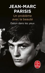 Jean-Marc Parisis - Un problème avec la beauté - Delon dans les yeux.