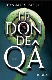 Jean-Marc Pasquet - Le don de Qa.