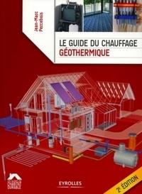 Jean-Marc Percebois - Le guide du chauffage géothermique.