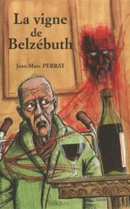Jean-Marc Perrat - La vigne de Belzébuth.