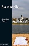 Jean-Marc Perret - Ria mortelle - Étrange série de meurtres dans le Morbihan.